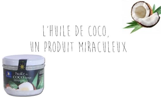 l'huile de coco, un produit miraculeux